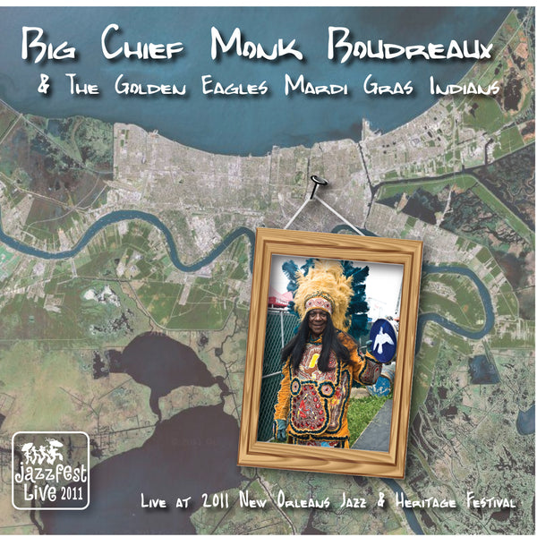 Monk Boudreaux & the Golden Eagles Mardi Gras Indians - Live at 2011 New Orleans Jazz & Heritage Festival