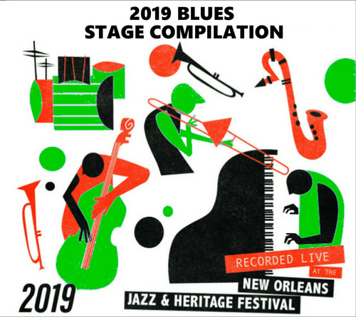 Holiday Savings! 2019 New Orleans Jazz & Heritage Festival Blues Stage Compilation