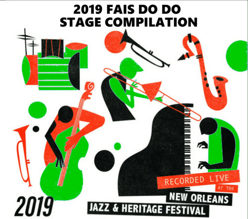 Holiday Savings! 2019 New Orleans Jazz & Heritage Festival Fais Do Do Stage Compilation