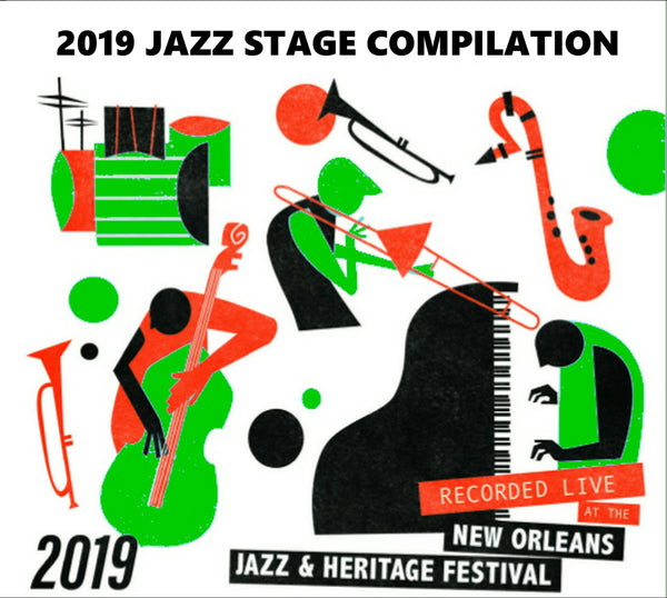 Holiday Savings! 2019 New Orleans Jazz & Heritage Festival Jazz Stage Compilation