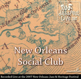 New Orleans Social Club - Live at 2007 New Orleans Jazz & Heritage Festival