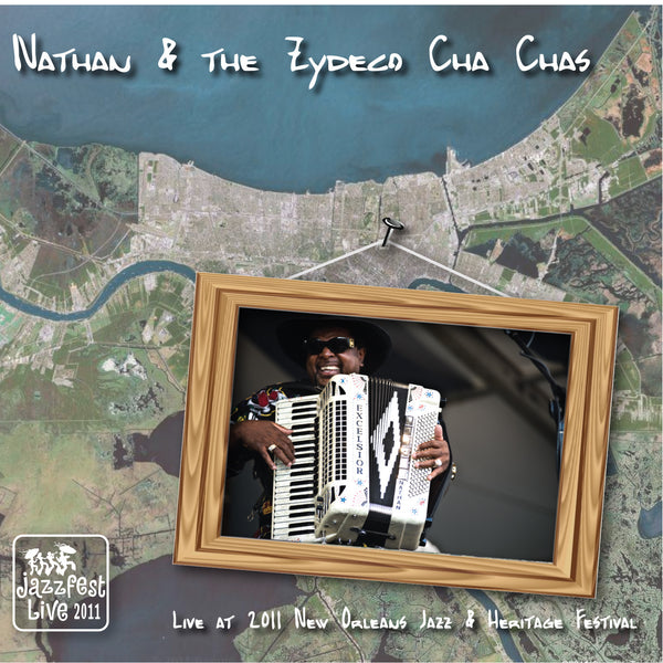 Nathan & the Zydeco Cha Chas - Live at 2011 New Orleans Jazz & Heritage Festival