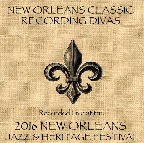 New Orleans Classic Recording Divas  - Live at 2016 New Orleans Jazz & Heritage Festival