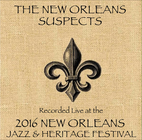 The New Orleans Suspects  - Live at 2016 New Orleans Jazz & Heritage Festival