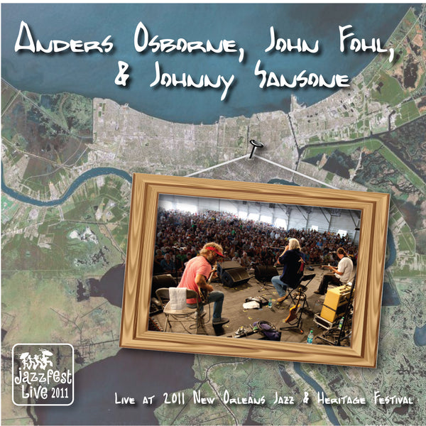 Anders Osborne, John Fohl, and Johnny Sansone - Live at 2011 New Orleans Jazz & Heritage Festival
