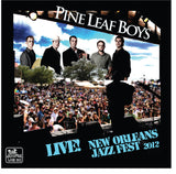 Pine Leaf Boys - Live at 2012 New Orleans Jazz & Heritage Festival