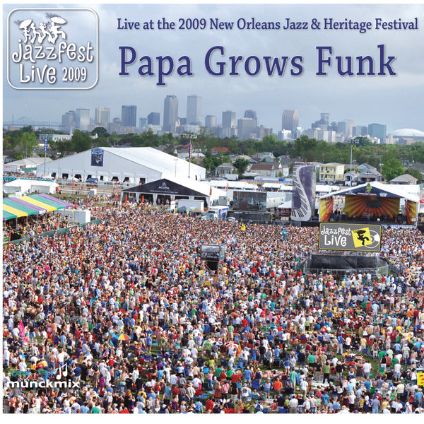 Papa Grows Funk - Live at 2009 New Orleans Jazz & Heritage Festival