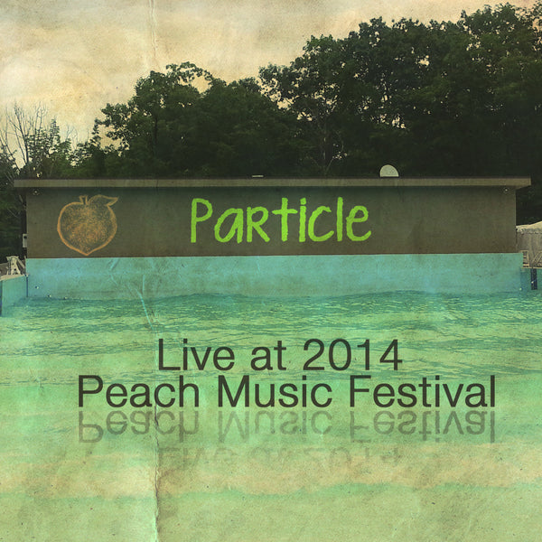 Particle - Live at 2014 Peach Music Festival