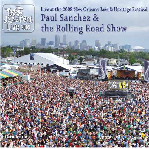 Paul Sanchez - Live at 2009 New Orleans Jazz & Heritage Festival