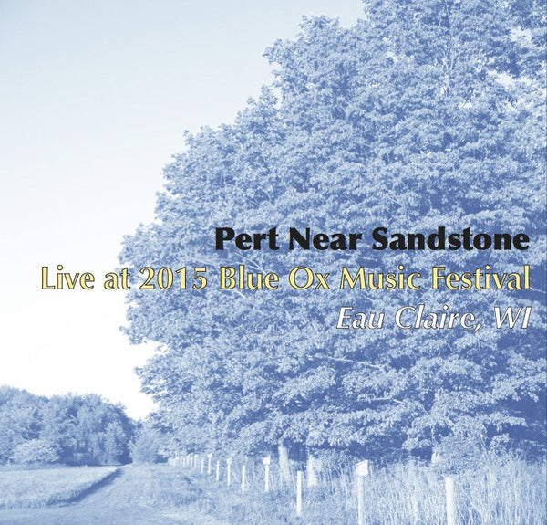 Pert Near Sandstone: 2015/06/12 Live at 2015 Blue Ox Music Festival