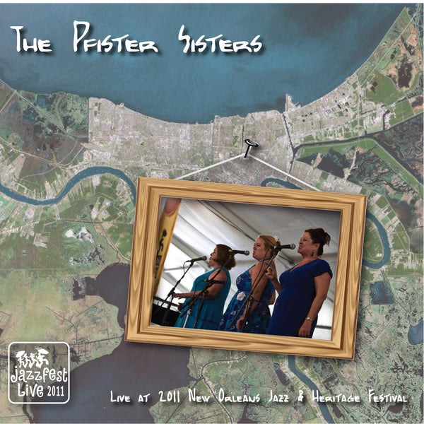 The Pfister Sisters - Live at 2011 New Orleans Jazz & Heritage Festival