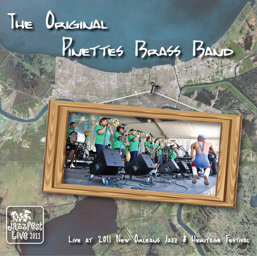 The Original Pinettes Brass Band - Live at 2011 New Orleans Jazz & Heritage Festival