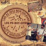 Los Po-Boy-Citos - Live at 2012 New Orleans Jazz & Heritage Festival