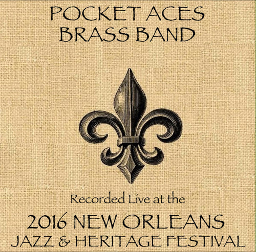 Pocket Aces Brass Band - Live at 2016 New Orleans Jazz & Heritage Festival