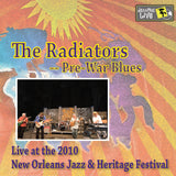 The Radiators - Pre-War Blues - Live at 2010 New Orleans Jazz & Heritage Festival