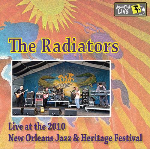 The Radiators - Live at 2010 New Orleans Jazz & Heritage Festival