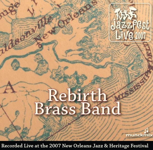 Rebirth Brass Band - Live at 2007 New Orleans Jazz & Heritage Festival