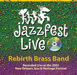 Rebirth Brass Band - Live at 2005 New Orleans Jazz & Heritage Festival