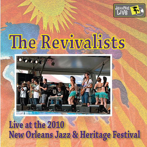 The Revivalists - Live at 2010 New Orleans Jazz & Heritage Festival