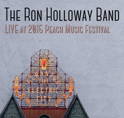 The Ron Holloway Band - Live at 2015 Peach Music Festival