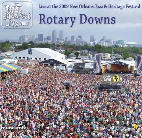 Rotary Downs - Live at 2009 New Orleans Jazz & Heritage Festival