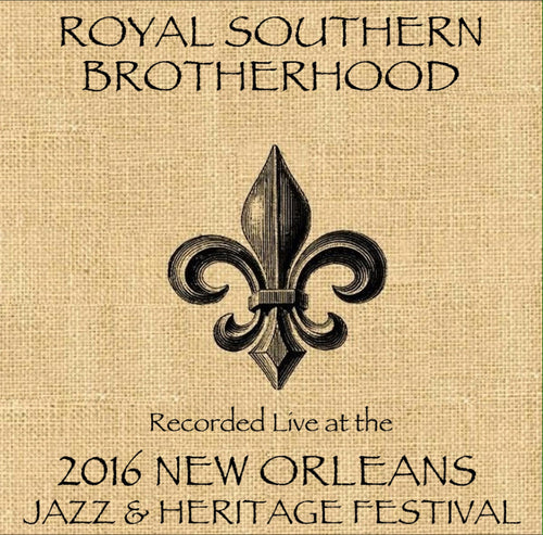 Royal Southern Brotherhood  - Live at 2016 New Orleans Jazz & Heritage Festival