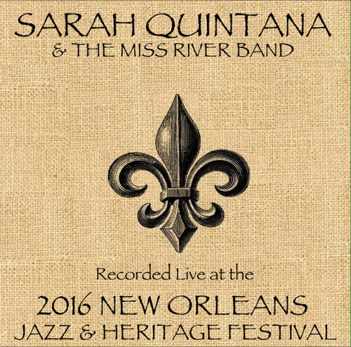 Sarah Quintana & the Miss River Band  - Live at 2016 New Orleans Jazz & Heritage Festival