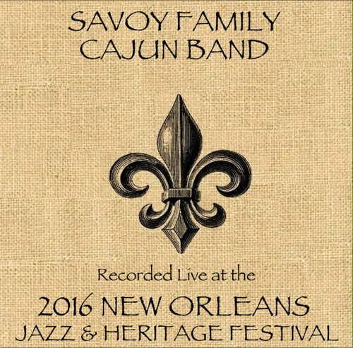 Savoy Family Cajun Band - Live at 2016 New Orleans Jazz & Heritage Festival