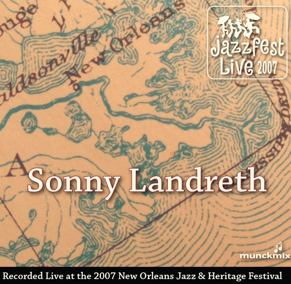 Sonny Landreth - Live at 2007 New Orleans Jazz & Heritage Festival
