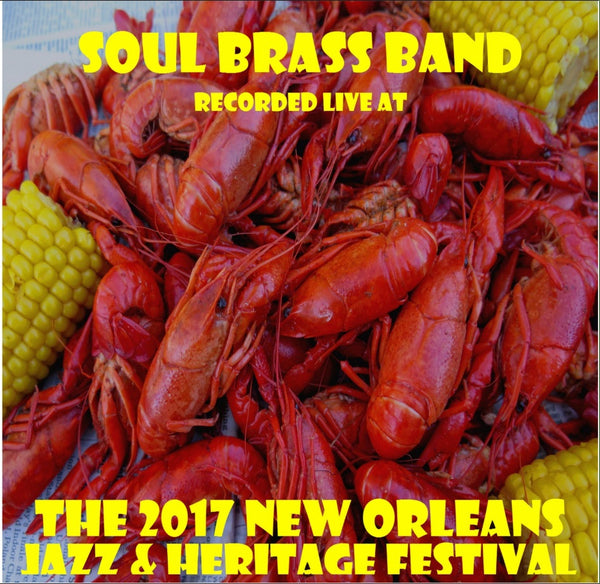 Soul Brass Band - Live at 2017 New Orleans Jazz & Heritage Festival