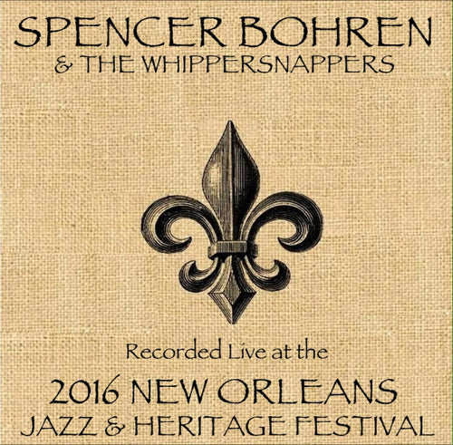 Spencer Bohren  - Live at 2016 New Orleans Jazz & Heritage Festival