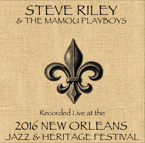 Steve Riley & the Mamou Playboys  - Live at 2016 New Orleans Jazz & Heritage Festival