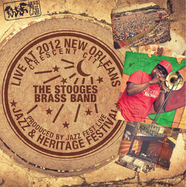 The Stooges Brass Band - Live at 2012 New Orleans Jazz & Heritage Festival