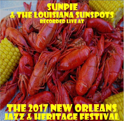 Sunpie & the Louisiana Sunspots - Live at 2017 New Orleans Jazz & Heritage Festival