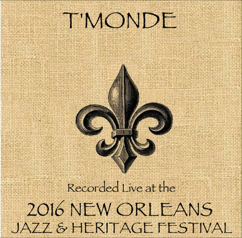 T'Monde  - Live at 2016 New Orleans Jazz & Heritage Festival