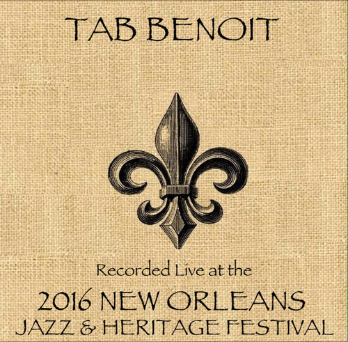Tab Benoit  - Live at 2016 New Orleans Jazz & Heritage Festival