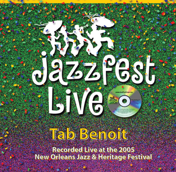 Tab Benoit - Live at 2005 New Orleans Jazz & Heritage Festival