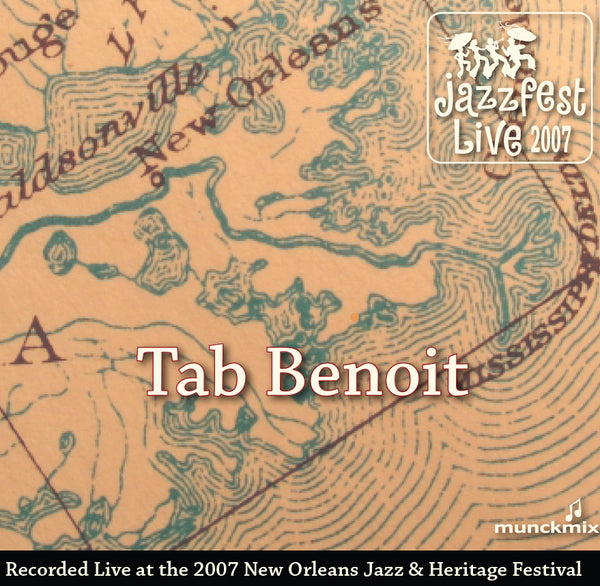 Tab Benoit - Live at 2007 New Orleans Jazz & Heritage Festival
