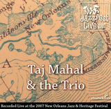 Taj Mahal & the Trio - Live at 2007 New Orleans Jazz & Heritage Festival