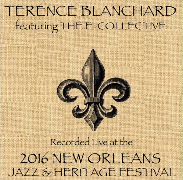 Terence Blanchard - Live at 2016 New Orleans Jazz & Heritage Festival