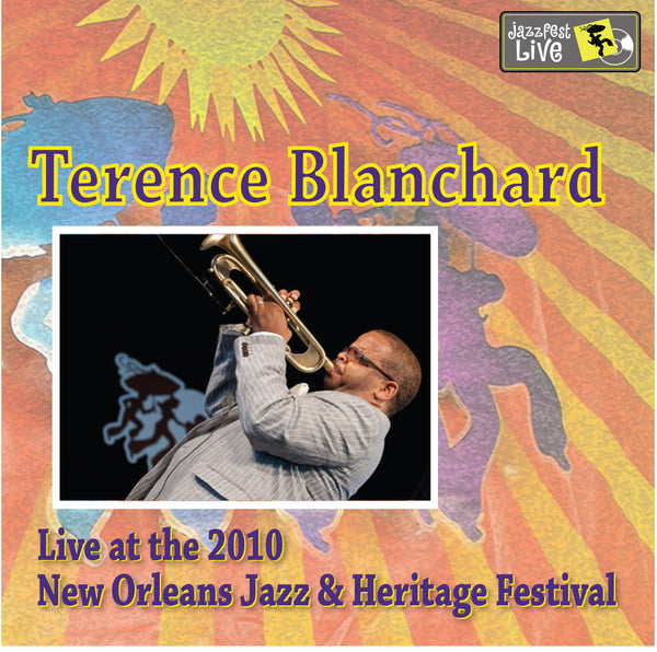Terence Blanchard - Live at 2010 New Orleans Jazz & Heritage Festival