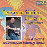 Terrance Simien & the Zydeco Experience - Live at 2010 New Orleans Jazz & Heritage Festival