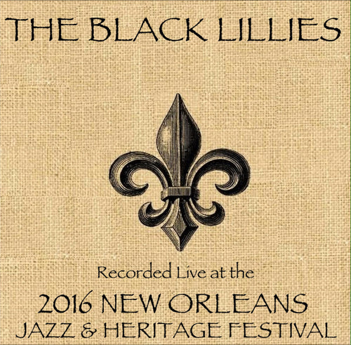 The Black Lillies - Live at 2016 New Orleans Jazz & Heritage Festival