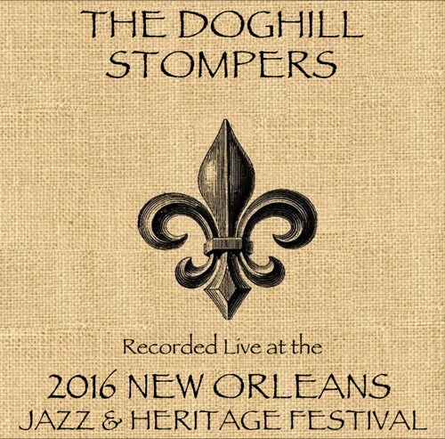 The Doghill Stompers - Live at 2016 New Orleans Jazz & Heritage Festival