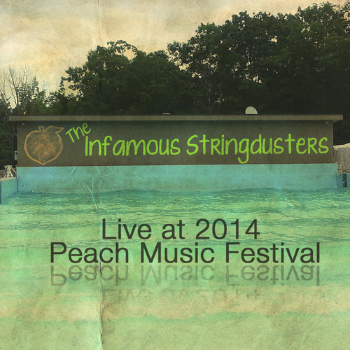 The Infamous Stringdusters - Live at 2014 Peach Music Festival