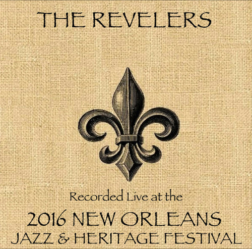 The Revelers - Live at 2016 New Orleans Jazz & Heritage Festival