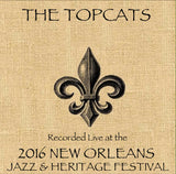 The Topcats - Live at 2016 New Orleans Jazz & Heritage Festival