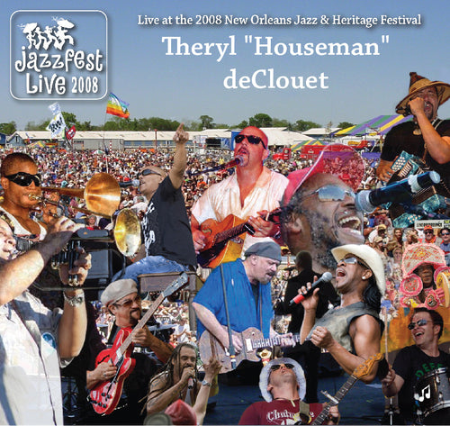 "Theryl ""Houseman"" deClouet - Live at 2008 New Orleans Jazz & Heritage Festival"