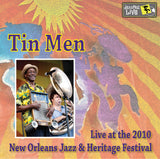Tin Men - Live at 2010 New Orleans Jazz & Heritage Festival