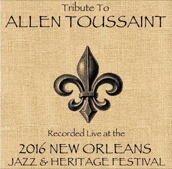 Tribute to Allen Toussaint  - Live at 2016 New Orleans Jazz & Heritage Festival